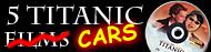 5 Titanic Cars