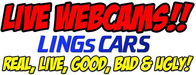 Live webcams!! LINGsCARS. Real, live, good, bad & ugly!
